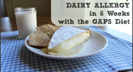 dairy allergy healed in 6 weeks gaps diet
