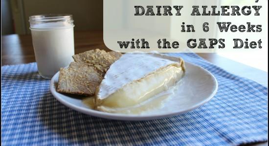 dairy allergy healed in 6 weeks gaps diet
