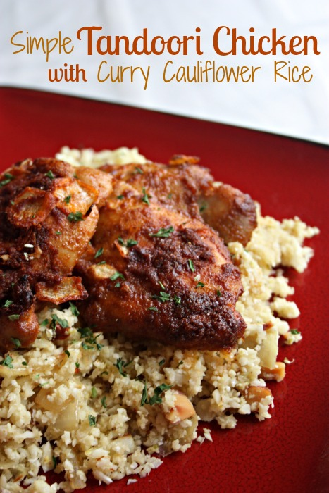 Simple Tandoori Chicken with Curry Cauliflower Rice (GAPS, Paleo) - from Health, Home & Happy.jpg.jpg