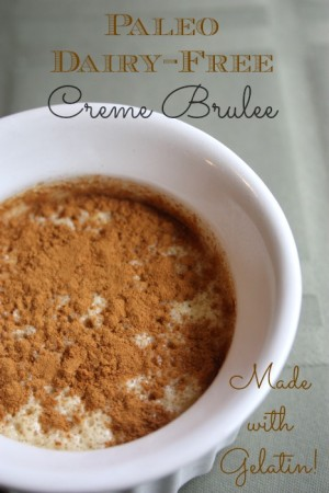 Paleo & GAPS Creme Brulee - from Healthy, Home & Happy (made with healthy gelatin!).jpg