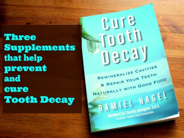 3 supplements that prevent and cure tooth decay