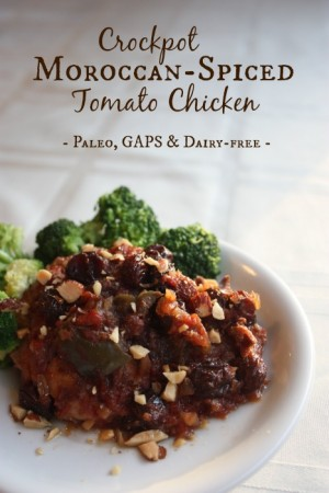 Crockpot Moroccan-Spiced Tomato Chicken - Paleo, GAPS, and dairy-free. From Health, Home & Happy.jpg
