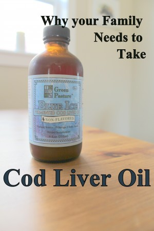 why your family needs to take cod liver oil