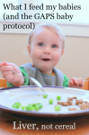 Starting babies on nutrient dense foods - not cereal