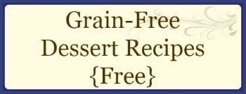 Grain Free Dessert Recipes Free