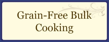 Grain free bulk cooking