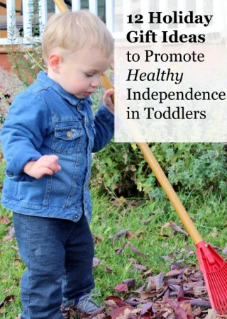 Gifts to encourage independence in toddlers