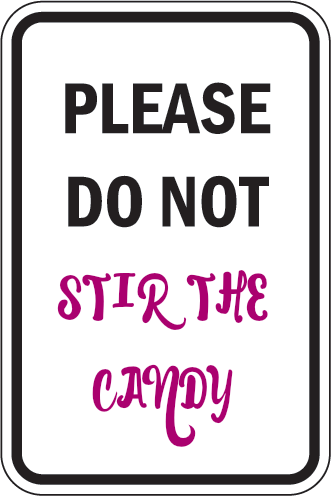 Please do not stir the candy sign